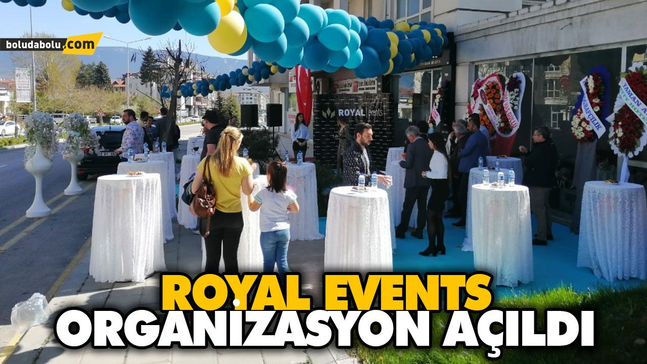 ROYAL EVENTS ORGANİZASYON AÇILDI