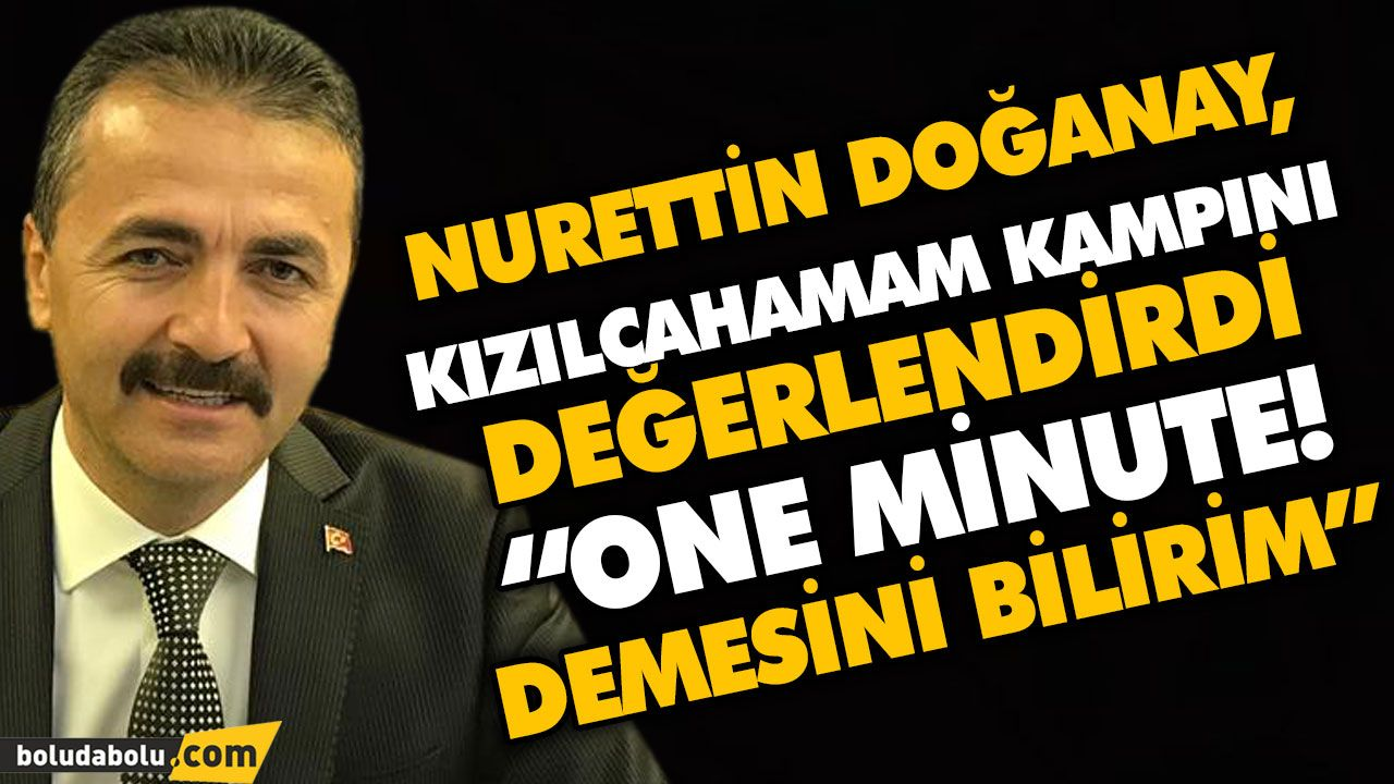 """ONE MİNUTE! DEMESİNİ BİLİRİM"""