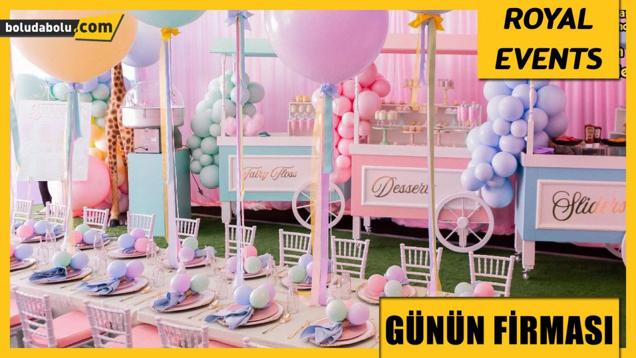 ROYAL EVENTS GÜNÜN FİRMASI