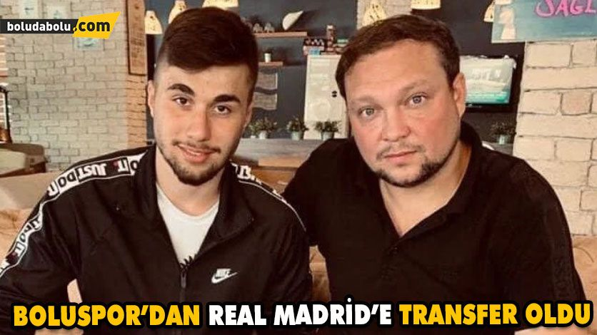 BOLUSPOR'DAN REAL MADRİD'E TRANSFER OLDU